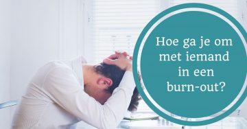 burnout partner kennis familie hoe ga je om met iemand die burnout is of overspannen