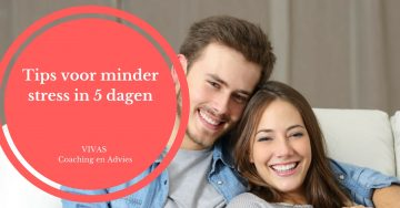 Tips voor minder stress in 5 dagen