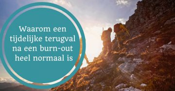 terugval burnout burn-out herstel stress opgebrand grens overgaan burnoutklachten