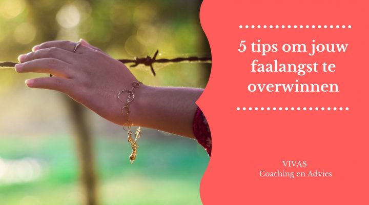 5 tips overwinnen faalangst