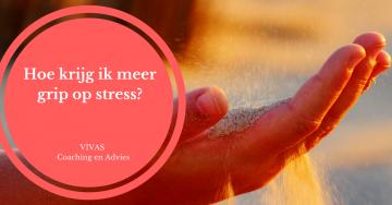 Hoe krijg ik meer grip op stress?