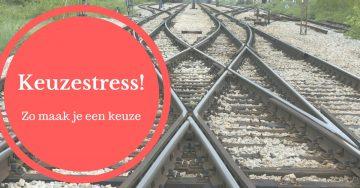 Wat is keuzestress en wat kun je eraan doen?