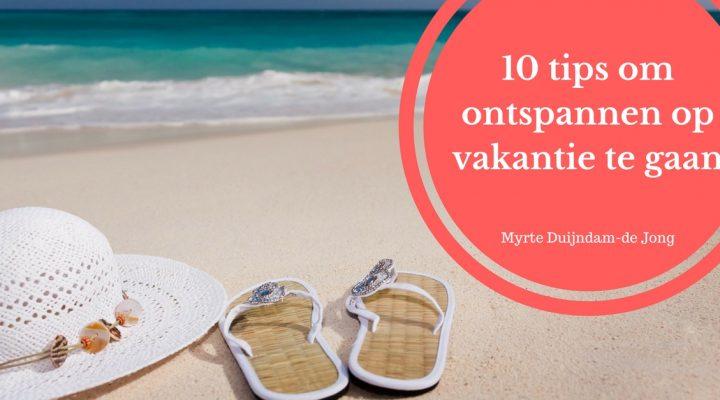 10 tips om ontspannen op vakantie te gaan