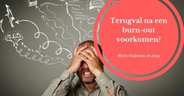 Wat kun je doen om een terugval bij een burn-out te voorkomen?