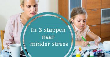In 3 stappen naar minder stress