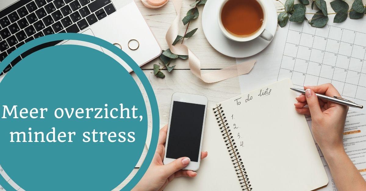 meer overzicht minder stress planning todo lijst notitie agenda mail prioriteiten organiseren managen