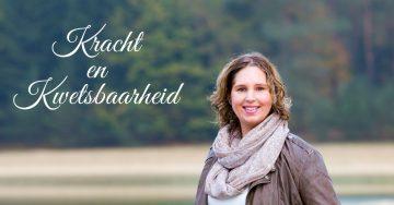 Kracht en Kwetsbaarheid – een persoonlijke blog