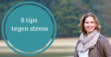 8 tips tegen stress burnout herstel voorkomen oplossen verminderen stressniveau