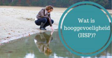 Wat is hooggevoeligheid (HSP)?