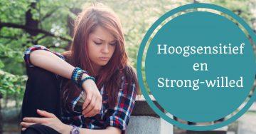 Hoogsensitief hooggevoelig en strong-willed sterke wil pittig